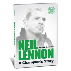 Celtic Neil Lennon A Champion's Story - Book